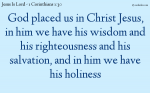 In Christ Jesus We Have Wisdom, Righteousness, Salvation, And Holiness