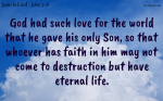 For God had such love for the world