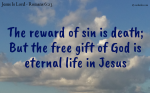 Eternal Life, The Free Gift Of God.