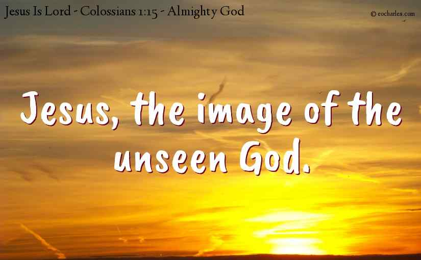 Jesus, the image of the unseen God.