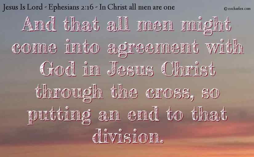 In Jesus Christ, All Men Can Be One With God