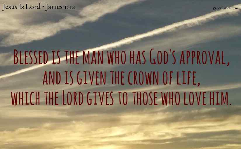 The crown of life, for those who love God