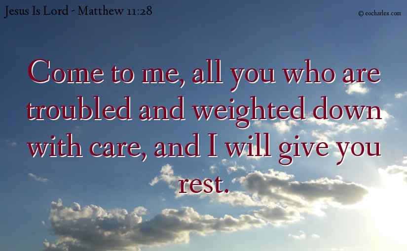 Jesus will give you rest.
