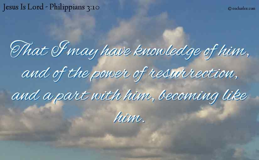 That we may have knowledge of Jesus.
