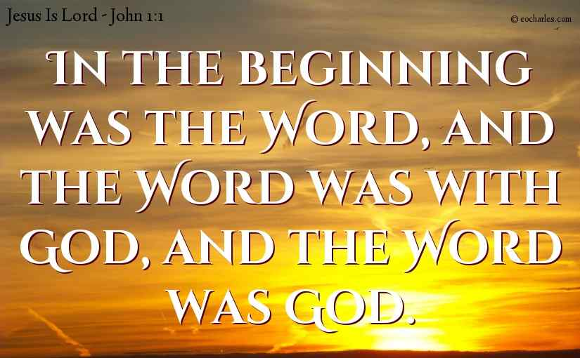 In The Beginning, The Word Was God.
