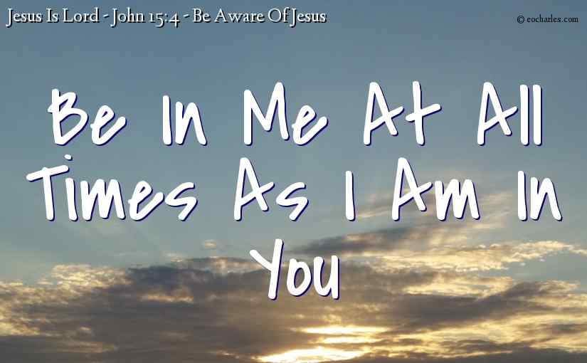 Worship – Be In Me At All Times As I Am In You