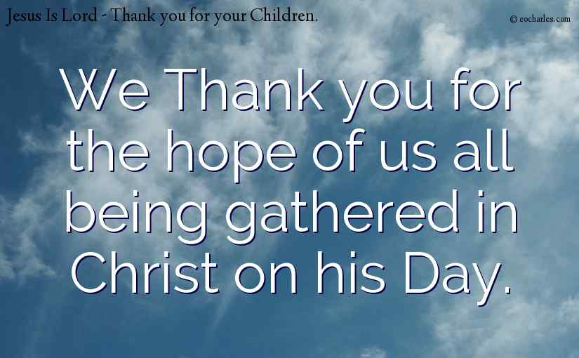 Thank You For Jesus, And All Your Children.