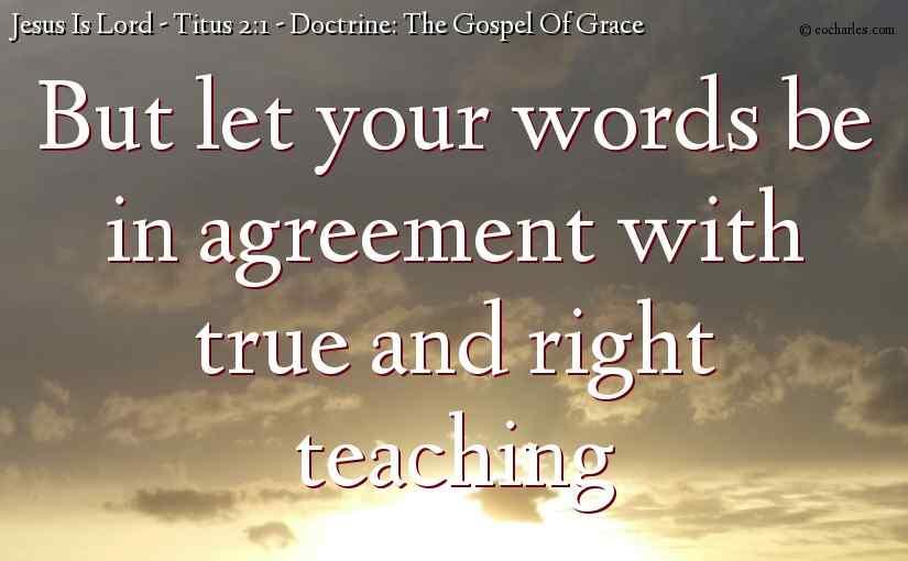 Doctrine: The Gospel Of Grace