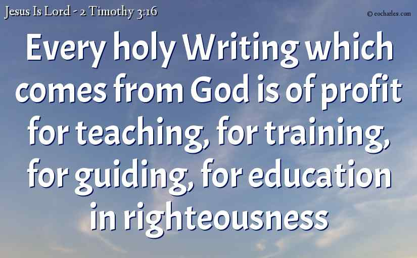 The word of God is for teaching, training, guiding and educating in righteousness