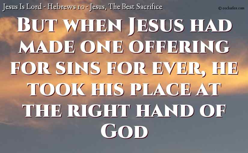 Hebrews 10 – Jesus, The Best Sacrifice – Reading