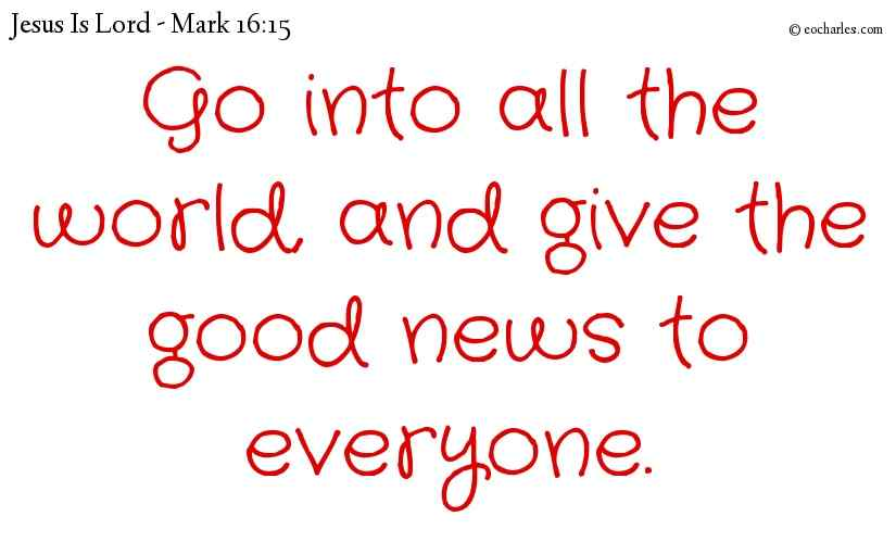 Give the good news to everyone.