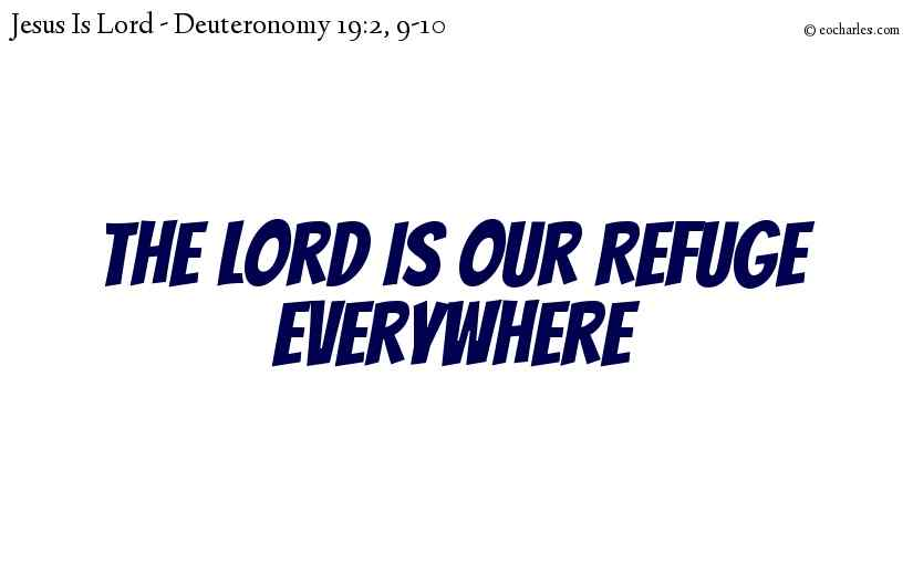 The Lord Is Our Refuge Everywhere