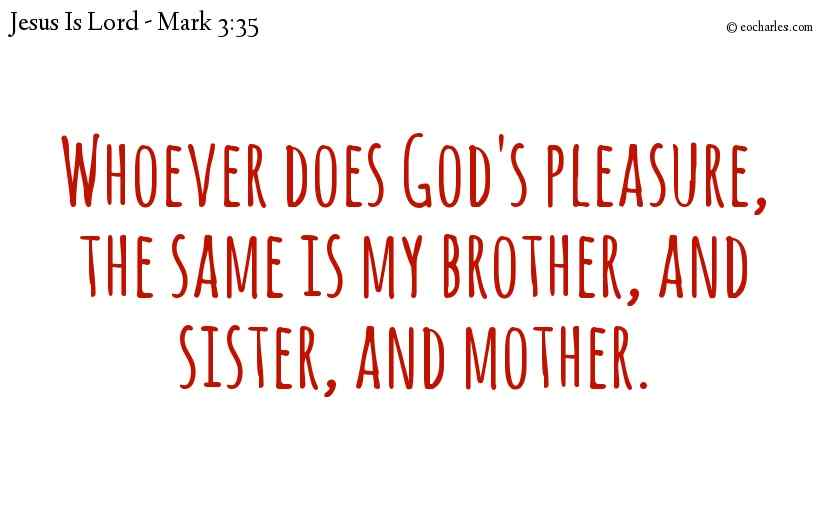 My brother, my sister, my mother.