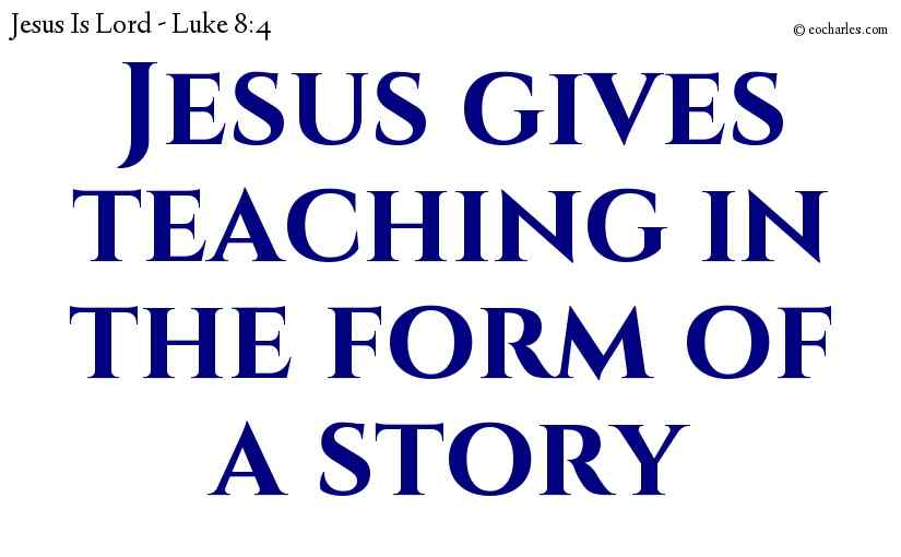 Jesus teaches in the form of a story