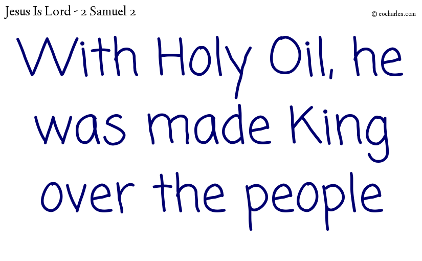 With Holy Oil, he was made King over the people