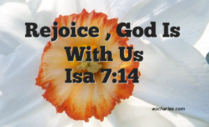 Isa 7:14 Rejoice‏, God Is With Us