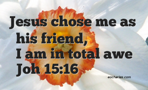 Jesus chose me as his friend