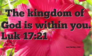 The kingdom of God is within you.