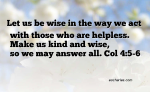Kindness and Wisdom to the Helpless