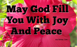 May God Fill You With Joy And Peace