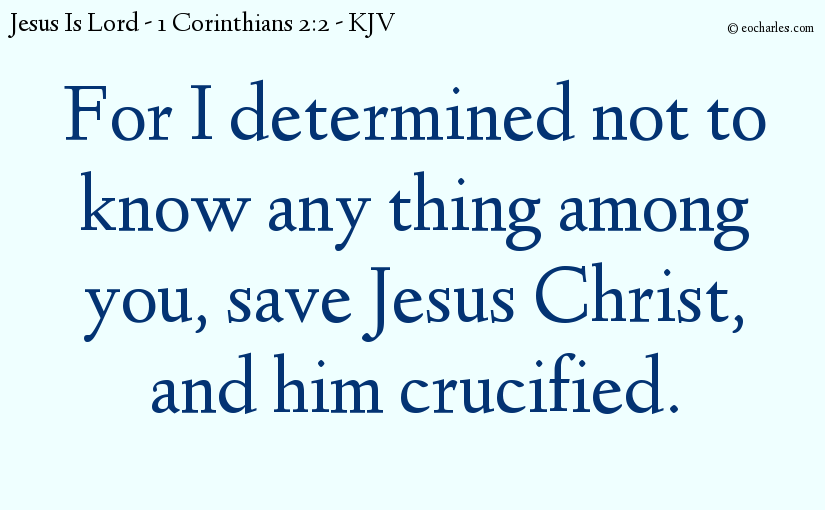Jesus Christ And Him Crucified