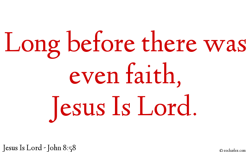 Before there was faith, There was Jesus!