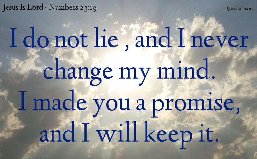 God does not lie, or change his mind.