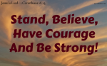 Have courage and be strong