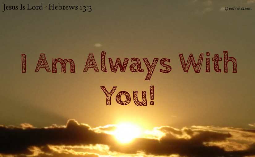I Am Always With You!