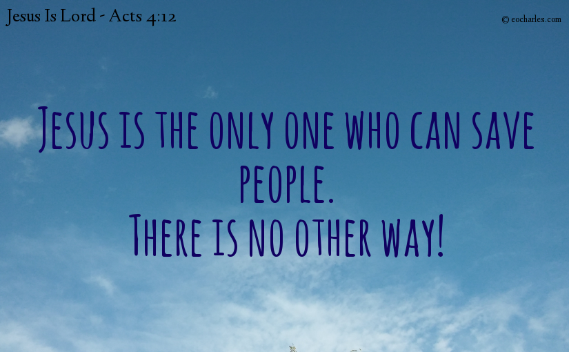 Jesus is the only one who can save people