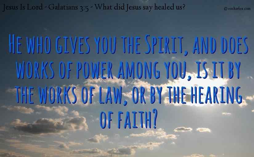 What did Jesus say healed us?