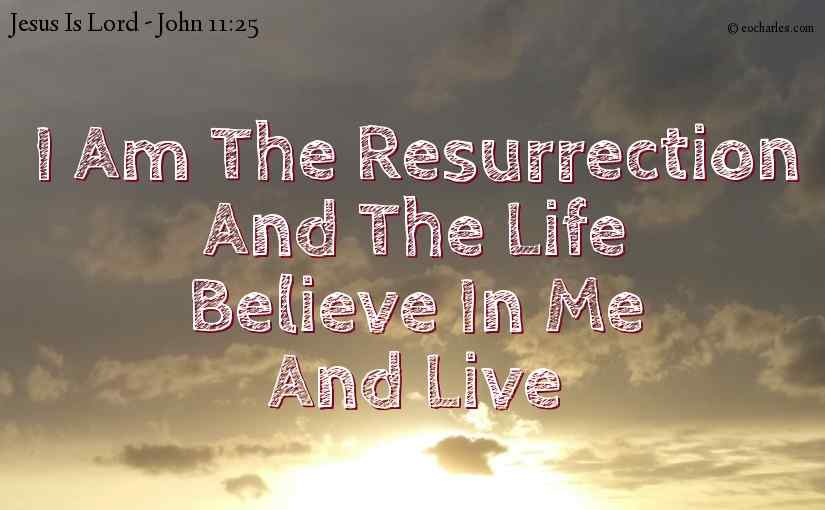 I am the resurrection, and the life
