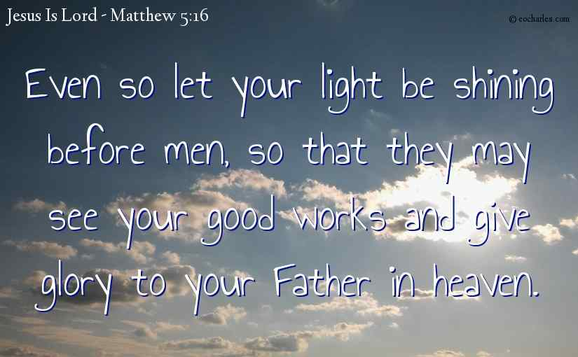 Let your light be shining before men
