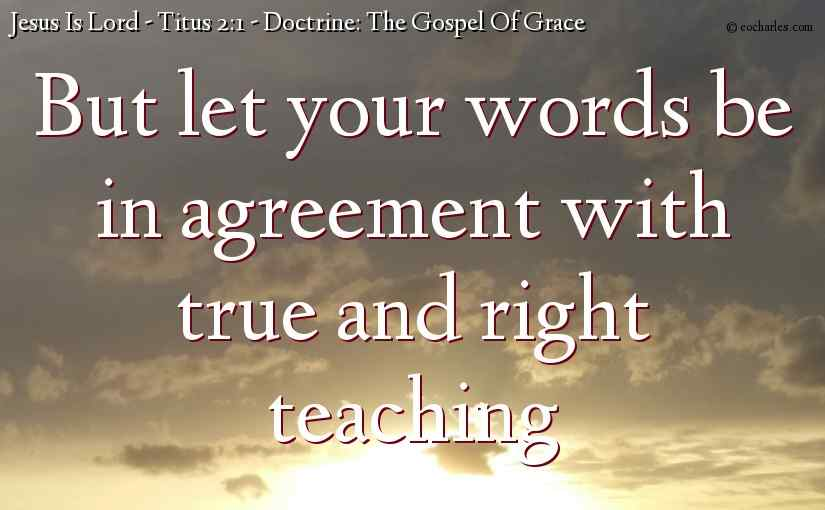 Doctrine: The Gospel Of Grace