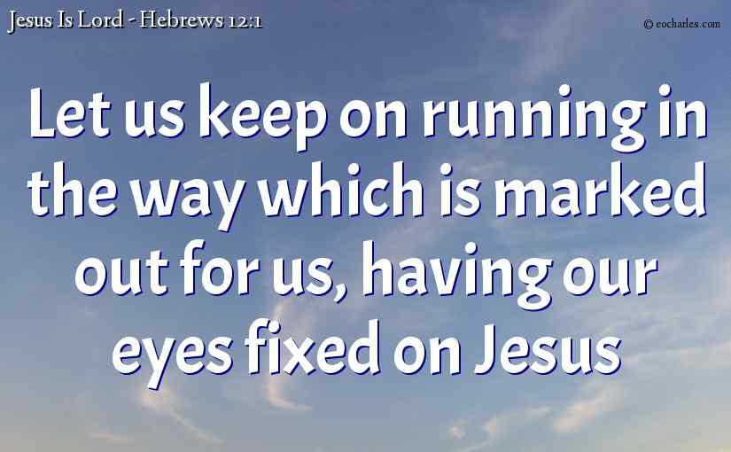 Let us keep on running in The Way