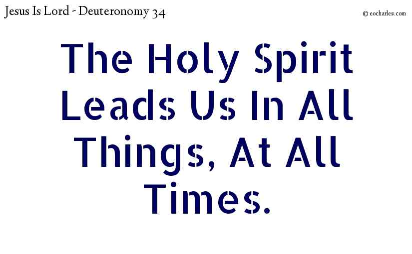 The Holy Spirit Leads Us In All Things, At All Times.