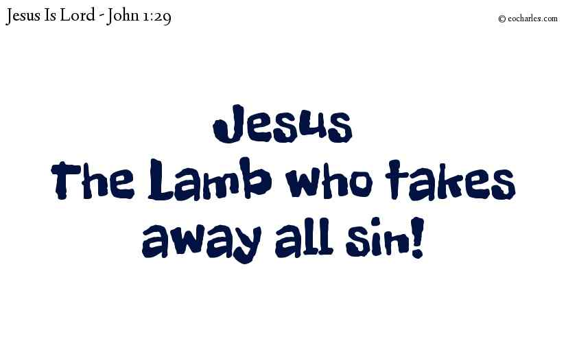 The Lamb Of God That Takes Away All Sin
