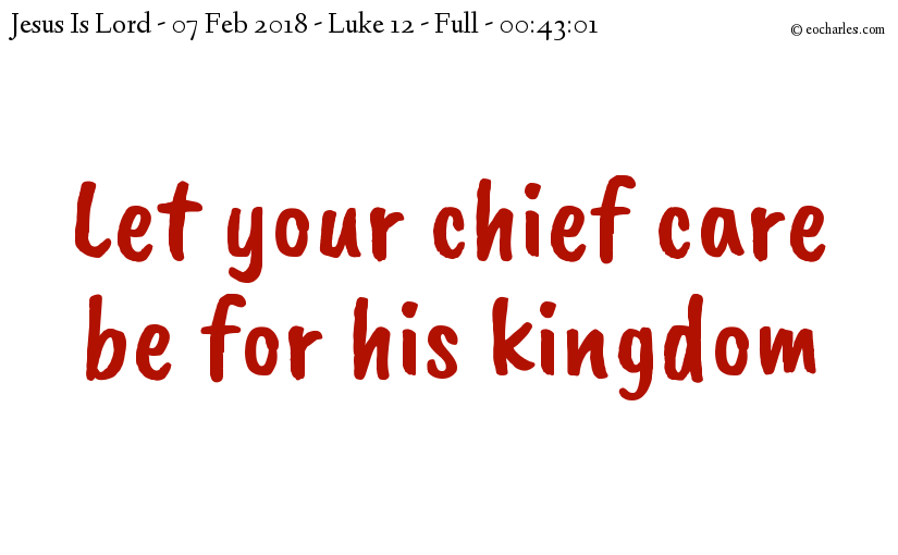 Let your care be for his kingdom Full