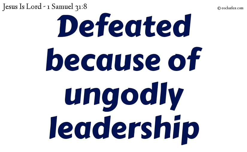 Defeated because of ungodly leadership