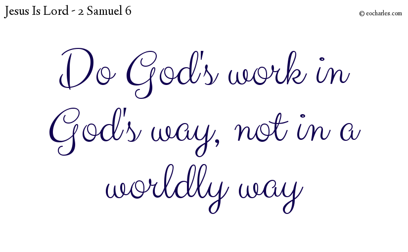 Do God's work in God's way, not in a worldly way