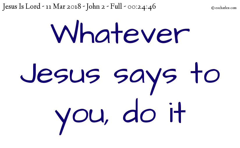 Whatever he says to you, do it! – Full