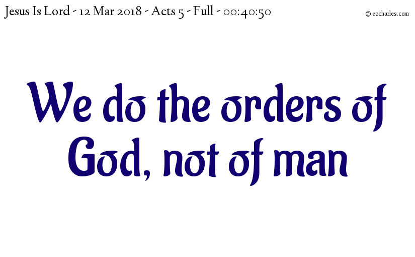 We do the orders of God, not of men – Full
