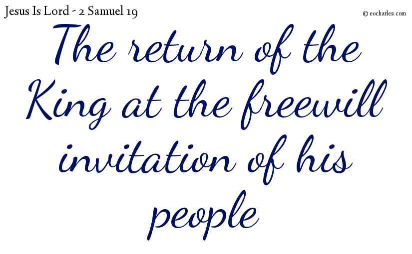 The return of the King at the freewill invitation of his people
