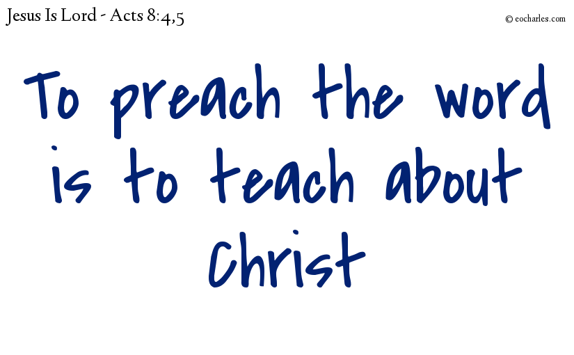 To preach the word is to teach about Christ