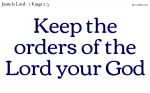 Be a Man; keep the orders of the Lord