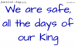 Our King keeps us safe