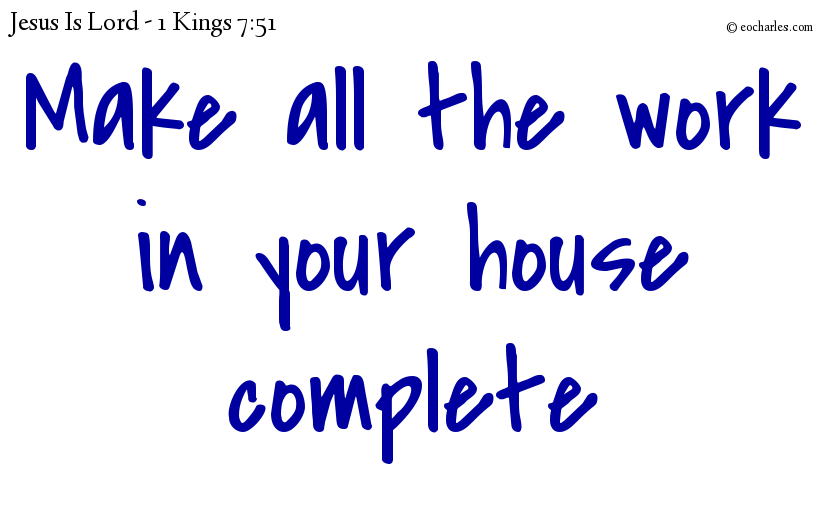 Make all the work in your house complete