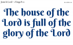 The house of the Lord is full of the glory of the Lord