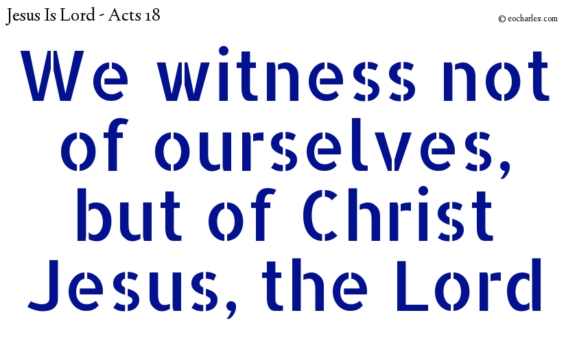 Witness of Christ Jesus, the Lord