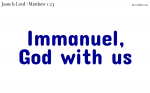 Immanuel, God with us.